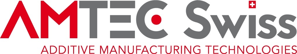 AMTEC Swiss ADDITIVE MANUFACTURING TECHNOLOGIES