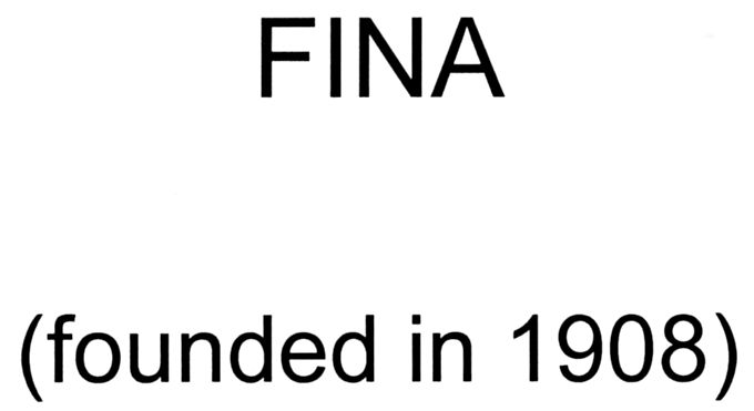 FINA (founded in 1908)