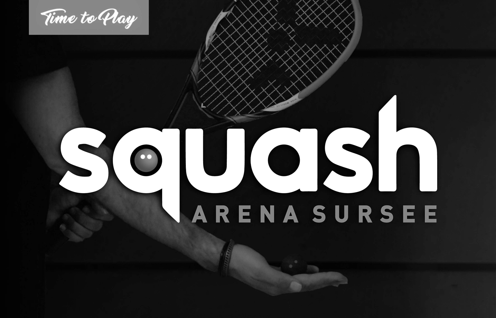 Time to Play squash ARENA SURSEE