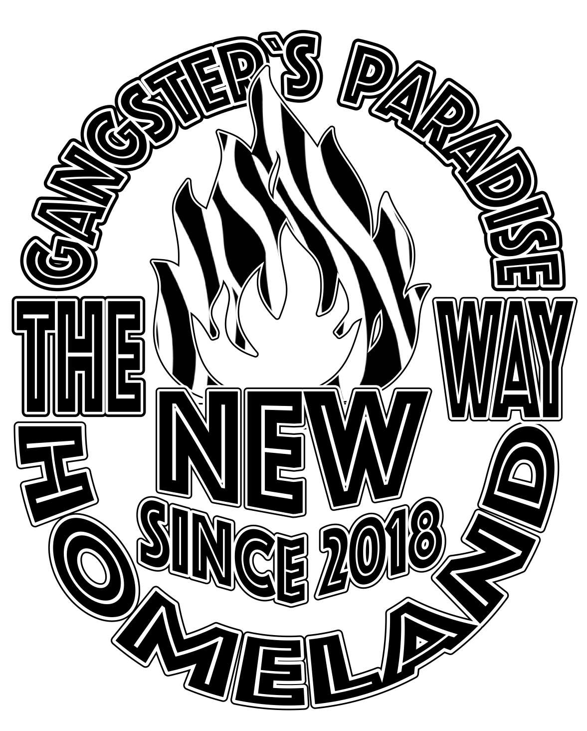 GANGSTER`S PARADISE THE NEW WAY SINCE 2018 HOMELAND